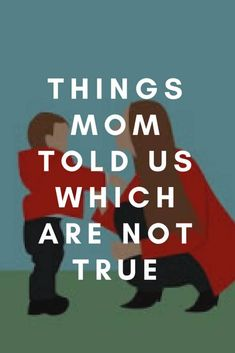 As kids our moms tell us stuff which we realise only after growing up, was not true. Here are 8 things my maa told me that weren't true! Mom Blogs, Tell Me, My Mom, Growing Up, Blogging, About Me Blog, Parenting, Writing, Group