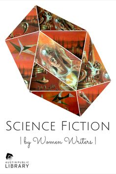 Women have a long, intimate relationship with the Science Fiction genre. Find classic women's sci fi here at the Austin Public Library #ATXlibrary