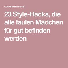23 Style-Hacks, die alle faulen Mädchen für gut befinden werden