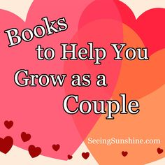 Need to check these out~~Some of them may help Lauren~~Books to Help You Grow as a Couple
