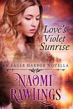 Naomi Rawlings Homepage   Amazon Page   ********************   Eagle Harbor Series     Short Story: Love's Beginning   Amazon  This is shor...