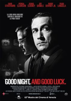Good Night, And Good Luck by George Clooney. About two men resisting Joseph MacCarthy's scary communist hunt in the 1950's. AL