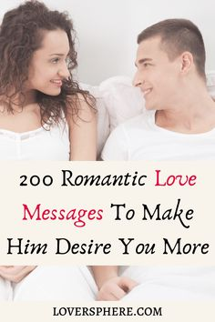 200 Romantic Love Messages For Deeper Connection With Him Or Her - Lover Sphere Sweet Romantic Love Messages, Romantic Messages For Husband, Romantic Messages For Boyfriend, Cute Messages For Him, Sweet Texts For Him, Love Texts For Him, Message For Husband, Text For Him, Message For Boyfriend