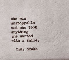 She was unstoppable and she took everything she wanted with a smile.