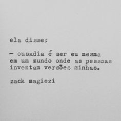 """25 mil curtidas, 147 comentários - zack magiezi (@zackmagiezi) no Instagram: """"#zackmagiezi @z.magiezi"""" Words Quotes, Me Quotes, Sayings, More Than Words, Some Words, Portuguese Quotes, Cool Phrases, Positive Thoughts, Sentences"""