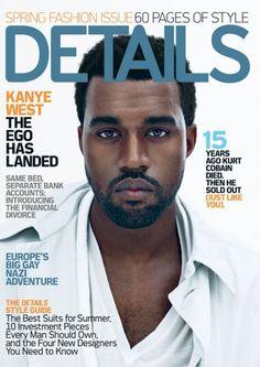 Details Magazine Kanye West Spring Fashion Tony Little Kurt Cobain Arms Dealer