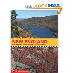 100 Classic Hikes in New England: Maine / New Hampshire / Vermont / Massachusetts / Rhode Island / Connecticut: Jeffrey Romano: 9781594851001: Amazon.com: Books