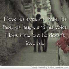 Love Is Loves I Love Him But He Doesnt Love Me Its The Sad Plain