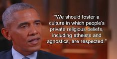 President Obama discusses the politics of atheism with Bill Maher. >>> If Obama were running for office, this statement alone would disqualify him for office in the view of some voters.