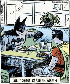 """The Joker Strikes Again by Dan Piraro * """