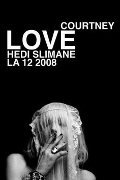 Hedi Slimane celebrates the legacy that is Courtney Love