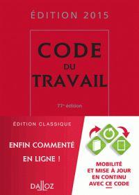 Christophe Radé et Caroline Dechristé - Code du travail 2015.