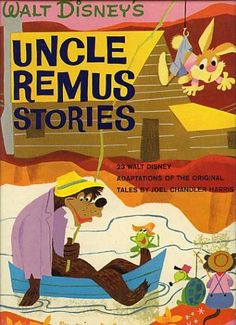 "Uncle Remus Stories - Giant Golden book. We have had this treasured book since my girls were growing up. I love to ""try"" and read the dialect as written. Kinda' hard to do."