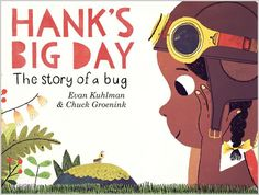 HANKS BIG DAY: This spare, charming picture book about a day in the life of a pill bug in suburbia is also about an unusual friendship. Full-color digital illustrations.