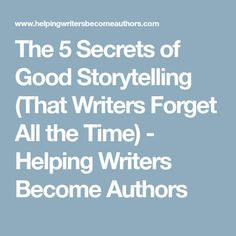 The 5 Secrets of Good Storytelling (That Writers Forget All the Time) - Helping Writers Become Authors Picture Writing Prompts, Writing Advice, Writing Resources, Writing Quotes, Writing Skills, Writing A Book, Writing Ideas, A Writer's Life, Writers Write