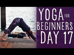 11 Minute Yoga For Beginners 30 Day Challenge Day 17 With Lesley Fightmaster - YouTube