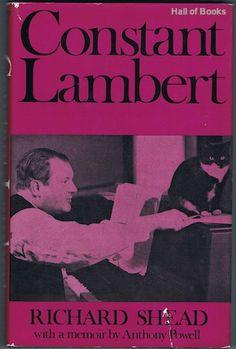 Constant Lambert, by Richard Shead, Anthony Powell