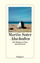 Martin Suter, Abschalten - Die Business Class macht Ferien.
