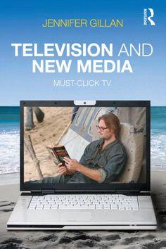 Television and new media : must-click tv / Jennifer Gillan
