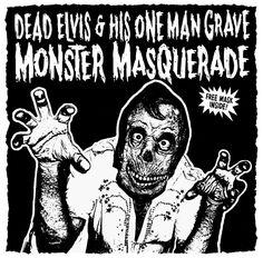 Dead Elvis & His One Man Grave - Monster Masquerade