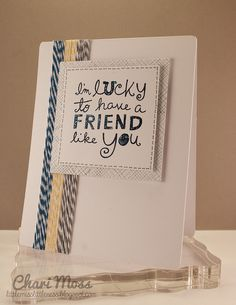 """""""I'm lucky to have a friend like you"""" card with twine"""