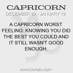 Fact about Capricorn: A Capricorn worst feeling: Knowing you did the best you... #capricorn, #capricornfact, #zodiac. Capricorn, Join To Our Site https://www.horozo.com You will find there Tarot Reading, Personality Test, Horoscope, Zodiac Facts And More. You can also chat with other members and play questions game. Try Now!