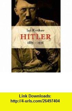 Hitler 1889-1936 (Spanish Edition) (9788483073193) Ian Kershaw, Jose Manuel Alvarez Florez , ISBN-10: 8483073196  , ISBN-13: 978-8483073193 ,  , tutorials , pdf , ebook , torrent , downloads , rapidshare , filesonic , hotfile , megaupload , fileserve