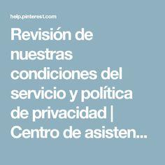 Revisión de nuestras condiciones del servicio y política de privacidad | Centro de asistencia