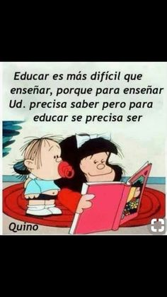 Bilingual Education, Kids Education, Wise Quotes, Inspirational Quotes, Mafalda Quotes, Teaching Quotes, Best Brains, Thinking Quotes, Forest School