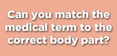 Can You Guess The Correct Name For These Body Parts