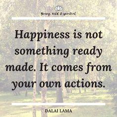 """""""Glücklich sein wird dir nicht fertig gemacht. Es ergibt sich aus deinen eigenen Taten."""" Spirituality, Things To Come, Happy, Inspiration Quotes, Spiritual, Ser Feliz, Being Happy"""