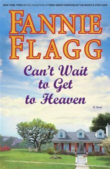 Can't Wait to get to Heaven - Fannie Flagg - cute