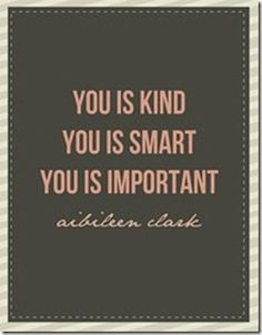 I think every teacher should live by these words when thinking of students.