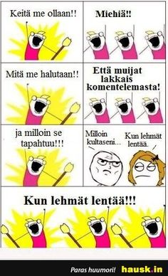 Keita me ollaan. Haha Funny, Funny Memes, Lol, What Meme, Story Quotes, True Stories, Finland, Have Fun, Inner Child