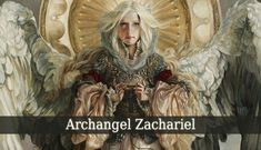 Archangel Zachariel is a Power. His responsibility is to lead the souls to judgment. He is the divine angel of spiritual, emotional and physical healing.