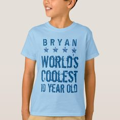10th Birthday Gift Worlds Coolest 10 Year Old A15 T Shirt Unusual Presents