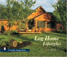 Log Home Lifestyles (Schiffer Design Books) #loghomedecorating