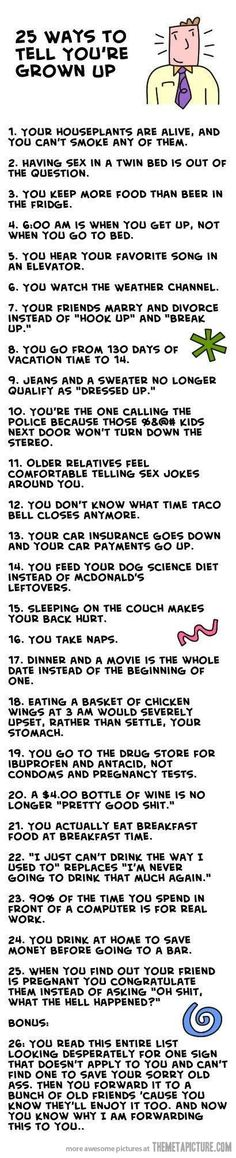 Ways to tell you're grown up... I think everything but #20 applies...