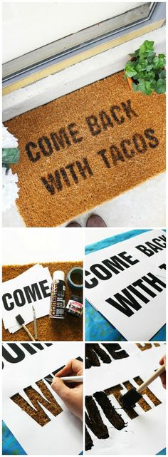 The best part about this tutorial is you can come up with any saying you want for your doormat and the steps still apply. So get creative, have fun and make something that will actually make you want (Step Quotes Funny)