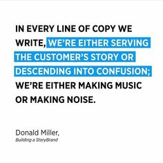 In every line of copy we write, we're either serving the customers story or descending into confusion ; we're either making music or making noise . Facebook Marketing, Content Marketing, Online Marketing, Digital Marketing Quotes, Digital Marketing Services, Customer Stories, Confusion, Copywriting, Business Branding