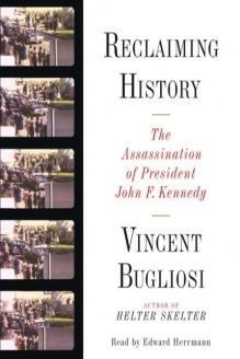 Reclaiming History  The Assassination of President John F. Kennedy, 978-0743566674, Vincent Bugliosi, Simon & Schuster Audio; Abridged edition