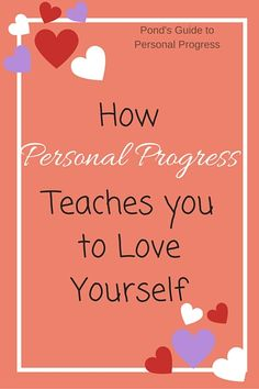 5 Ways Personal Progress Teaches You to Love Yourself