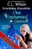 One Enchanted Season by C.L. Wilson, Erica Ridley, & Elissa Wilds