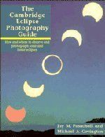 The Cambridge Eclipse Photography Guide: How and Where to Observe and Photograph Solar and Lunar Eclipses...