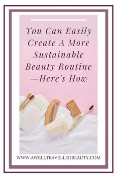 How to Make your Beauty Routine Sustainable