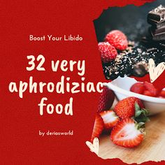 aphrodisiac-food-to-boost-libido Raspberry, Strawberry, Sweet Wine, Italian Cooking, Love Cake, Vitamins And Minerals, Pomegranate, Oysters, Spin