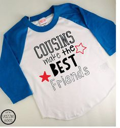The perfect shirt for cousins who are best friends!  This design comes on our super soft American Apparel Raglan Shirts available in tons of sizes and