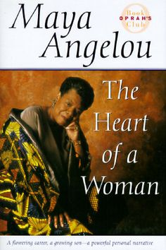The Heart of a Woman: Part 4 of Maya Angelou's Autobiography by Maya Angelou