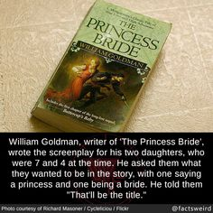 William Goldman, writer of 'The Princess Bride', wrote the screenplay for his two daughters, who were 7 and 4 at the time. He asked them what they wanted to be in the story, with one saying a princess. Wtf Fun Facts, Funny Facts, Random Facts, Random Stuff, I Movie, 80s Movies, Pixar Movies, Movie Facts, Human Nature