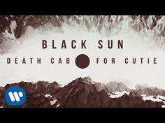 "Death Cab for Cutie - ""Black Sun"" (Official Lyric Video)"